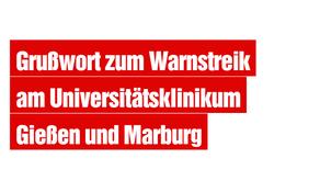 Grußwort zum Warnstreik am Universitätsklinikum Gießen und Marburg (UKGM) in Gießen