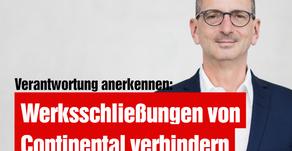 Verantwortung anerkennen: Werksschließungen von Continental verhindern
