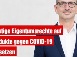 Geistige Eigentumsrechte auf Produkte gegen COVID-19 aussetzen