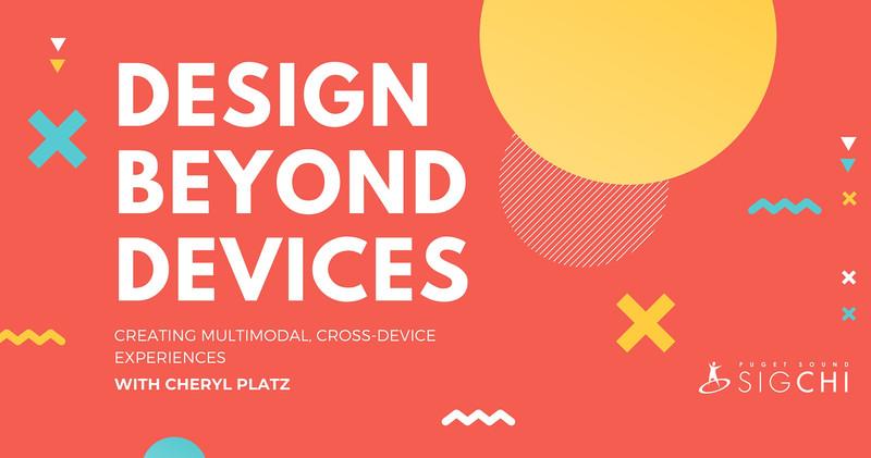 Design Beyond Devices
