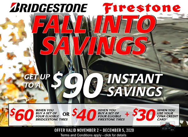 Bridgestone and Firestone Offer - Offer Valid November 2 – December 5, 2020 Conditions apply. See FirestoneTire.com/warranty for details. Click the image to see full terms and conditions.