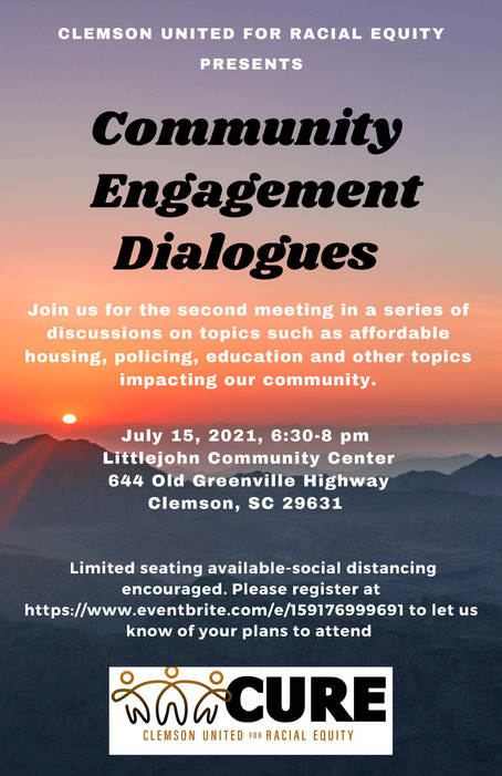 Clemson United for Racial Equity Community Engagement Dialogues - July 15, 2021, 6:30pm - 8:00pm