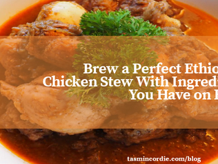 Brew a Perfect Ethiopian Chicken Stew With Ingredients You Have on Hand