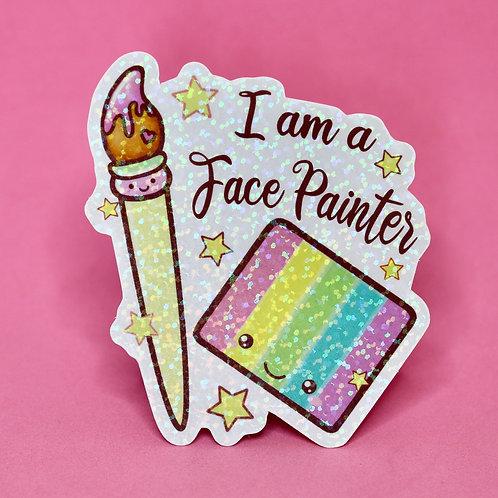 I am a Face Painter - Sticker Pailleté - Anglais
