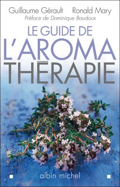 Le Guide de l'aromathérapie
