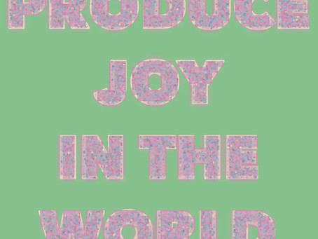 Produce Joy In The World