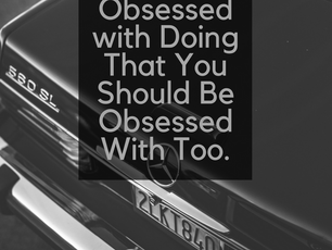 3 Things Wealthy People Are Obsessed with Doing That You Should Be Obsessed With Too.