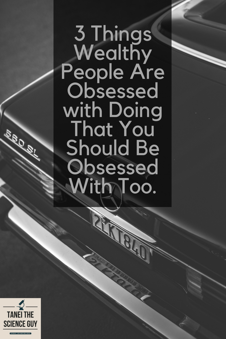 Check out this blog post where I talk about 3 things that the average wealthy person is obsessed with doing!