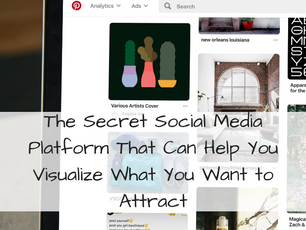 The Secret Social Media Platform That Can Help You Visualize What You Want to Attract
