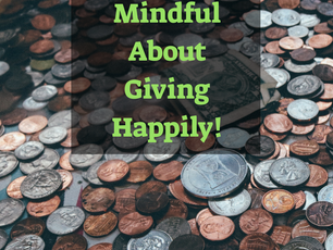 3 Questions to Ask to Stay Mindful About Giving Happily.