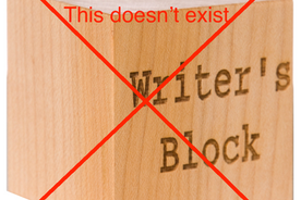 Writer's Block Doesn't Exist