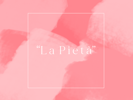 """La Pietà"""