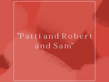 """Patti and Robert and Sam"""