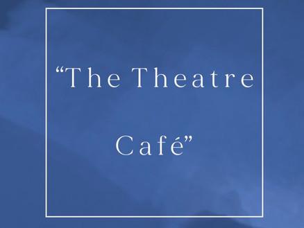 """The Theatre Café"""