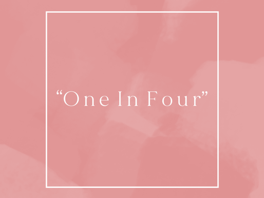 """""""One In Four"""""""