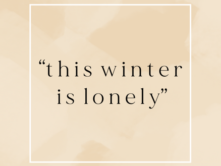 """""""this winter is lonely"""""""