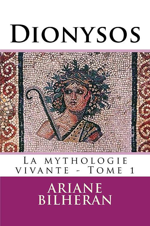 Dionysos, La mythologie vivante tome 1 (Format Pdf à télécharger)