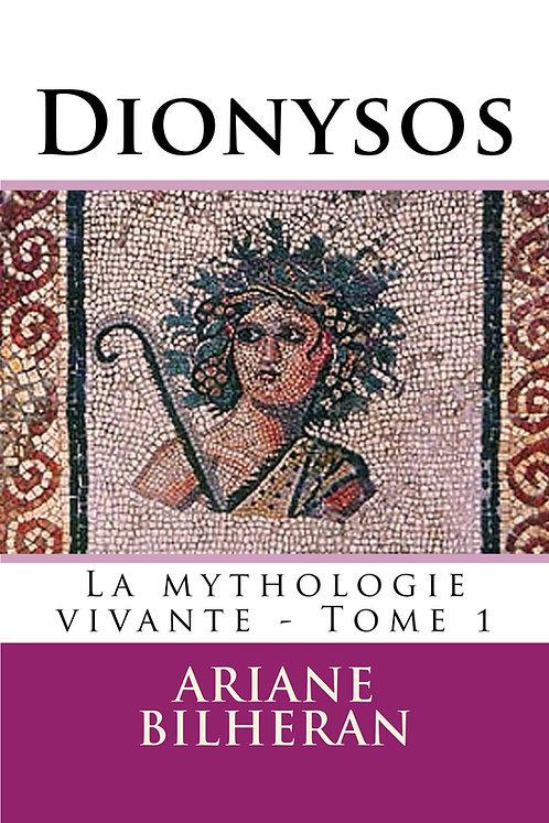 Dionysos, La mythologie vivante tome 1