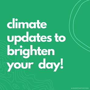 Climate Updates to Brighten Your Day