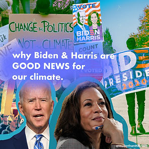 Why Biden & Harris are Good News for Our Climate
