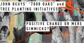 Joseph Beuys' '7000 Oaks' and tree planting initiatives -  positive change or mere gimmicks?