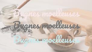 Recette : bugnes moelleuses