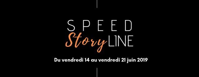 Speed Storyline, une semaine pleine de surprises
