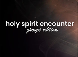 Holy Spirit Encounter - Groups Edition (Social Media Size, 2).pub.jpg