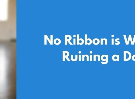 No Ribbon is Worth Ruining a Dog