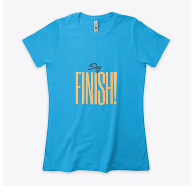 Say FINISH!