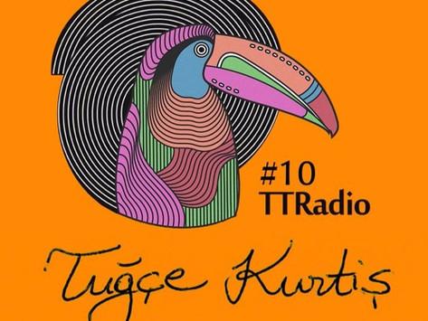 TTRadio#10_Tuğçe Kurtiş