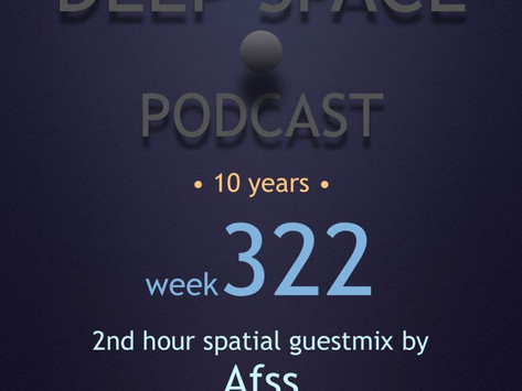 Week322 - Deep Space Podcast exclusive guestmix by AFSS