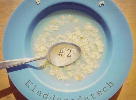 Buchstabensuppe #2 Kladdera – was?