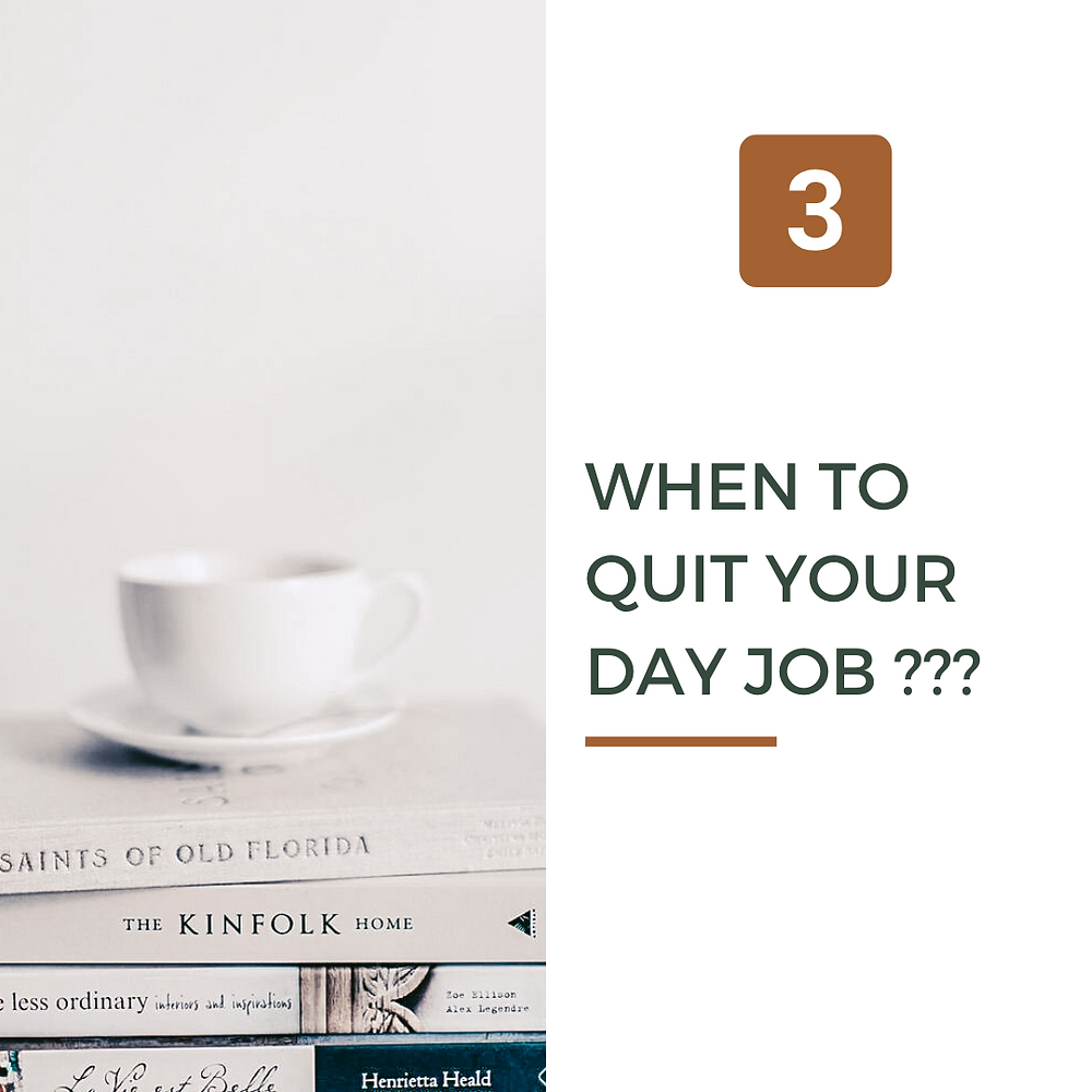 When to quit your day job ?