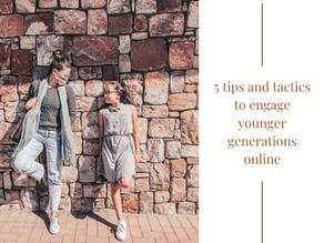 5 Tactics to engage younger generations online
