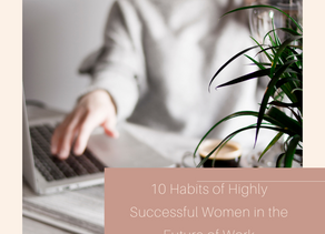 10 Habits of Highly Successful Women in the Future of Work