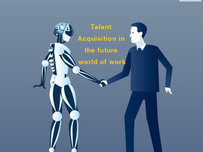 Talent Acquisition in the future world of work