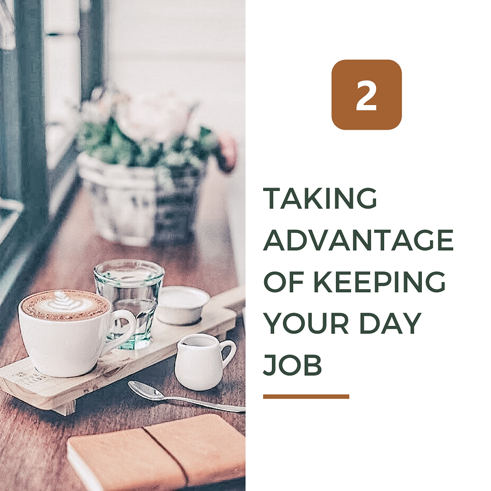 Taking advantage of keeping your day job and position your business for success