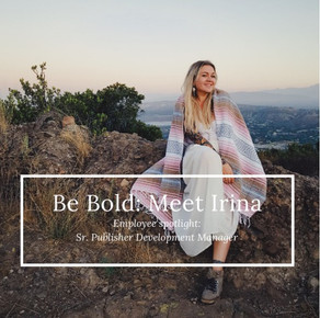 Be Bold: Meet Irina!