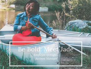 Be Bold: Meet Jade!