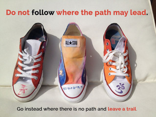 …Go instead where there is no path and leave a trail. RockYourKicks.com