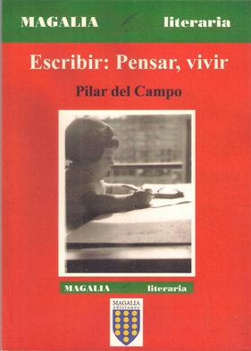 ESCRIBIR: PENSAR, VIVIR 1ª edición - 2003 Manual de escritura.