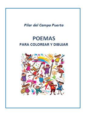 POEMAS PARA COLOREAR 2017 Libro de poemas muy fáciles y sencillos de aprender, acompañados con algunos dibujos para colorear y espacios en enmarcados para colorear.