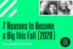7 Reasons to Become a Big Volunteer this Fall (2020)