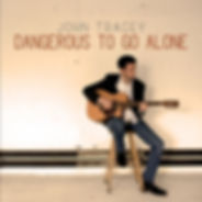 John Tracey Dangerous To Go Alone album cover