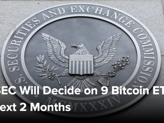 The SEC Will Decide on 9 Bitcoin ETFs in the Next 2 Months