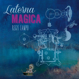 Laterna Magica / Régis Campo