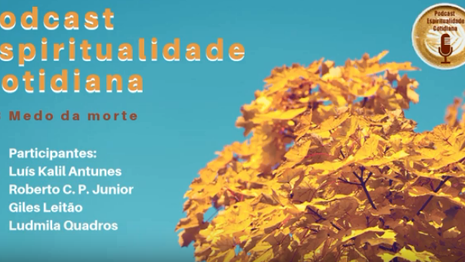 PODCAST ESPIRITUALIDADE COTIDIANA - EPISÓDIO 3: MEDO DA MORTE