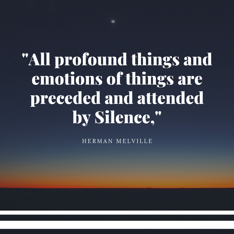 Herman Melville quote about Silence, blog post about silence as a part of self-care