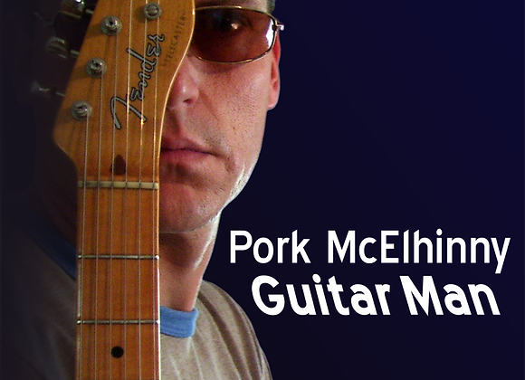 Pork McElhinny CD; Guitar Man